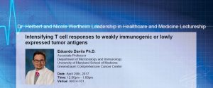 """Event notification about """"Intensifying T cell responses to weakly immunogenic or slowly expressed tumor antigens"""" by Dr. Eduardo Davila"""